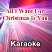 All I Want for Christmas Is You (Karaoke Version) [Back Vocals - Originally Performed by Mariah Carey]