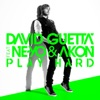 Play Hard (feat. Ne-Yo & Akon) [New Edit] - Single, David Guetta