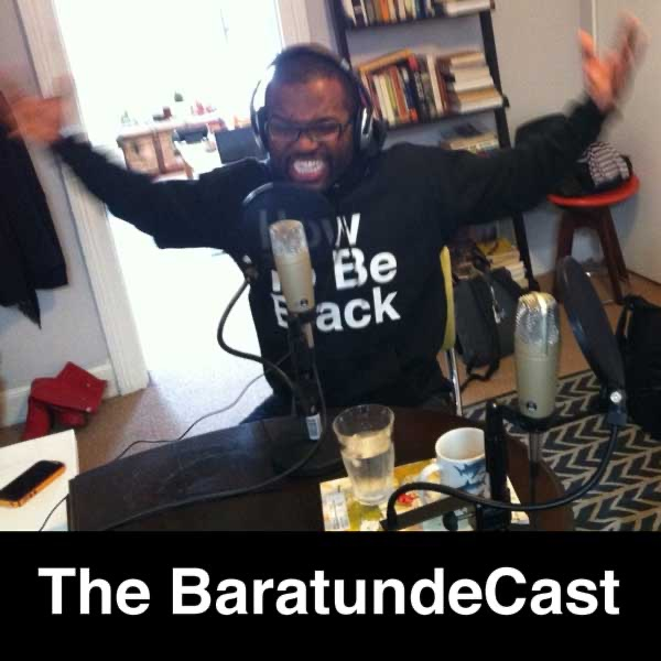 The BaratundeCast