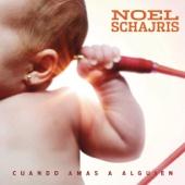 Cuando Amas a Alguien - Noel Schajris