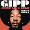 Shine Like Gold (feat. Cee Lo Green) - Single, Gipp