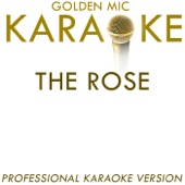 The Rose (In the Style of Bette Midler) [Karaoke Version]