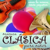Música Clásica para Niños. Amar la Música Desde Pequeños