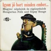 Ingyon jó bort minden ember... (Hungartoton Classics)