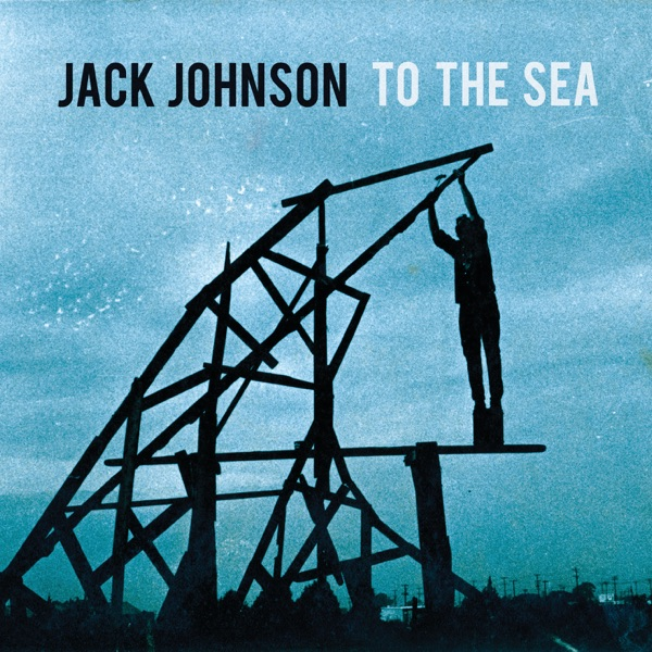 To the Sea Jack Johnson CD cover