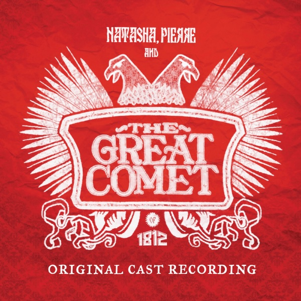 Natasha Pierre and the Great Comet of 1812 Original Cast Recording The Great Comet Original Cast CD cover