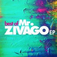 Mr. Zivago - Tell By Your Eyes