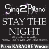 Stay the Night (Originally Performed By Zedd & Hayley Williams of Paramore) [Piano Karaoke Version]