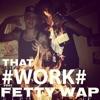 That Work (feat. Fetty Wap) - Single, Dylie Dollas