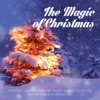 The Magic of Christmas (Essential Carols, Hymns and Sacred Chants Collection. Best Performances in The World Ever), Various Artists
