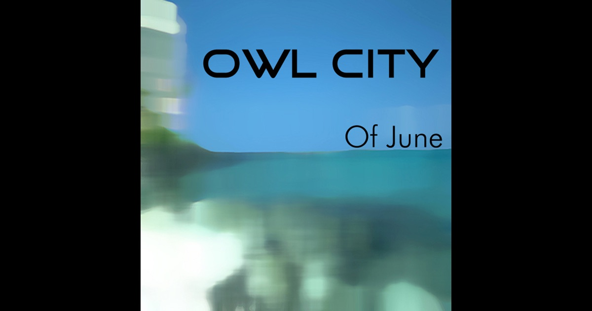 Owl city of june - photo#38