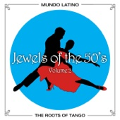 The Roots of Tango - Jewels of the 50's, Vol. 2