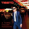 A Town Called Paradise (Deluxe Version), Tiësto