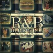 Spéciale dédicace au R&B Old School, Vol. 3 (Let's Get Back to the 90's)
