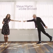 Steve Martin & Edie Brickell - So Familiar  artwork
