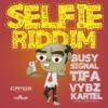 Selfie Riddim - EP, 2014
