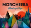 Head Up High, Morcheeba