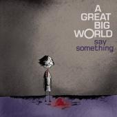 A Great Big World - Say Something artwork