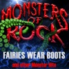 Monsters of Rock, Vol. 13 - Fairies Wear Boots and Other Monster Hits