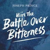 Win the Battle Over Bitterness