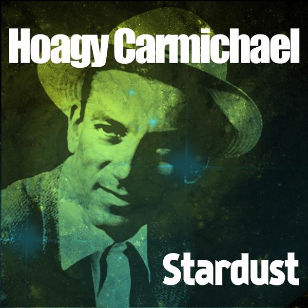 Star Dust | Hoagy Carmichael