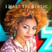 I Make the Static - EP - Joy Villa Cover Art