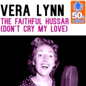 The Faithful Hussar (Don't Cry My Love) (Remastered)