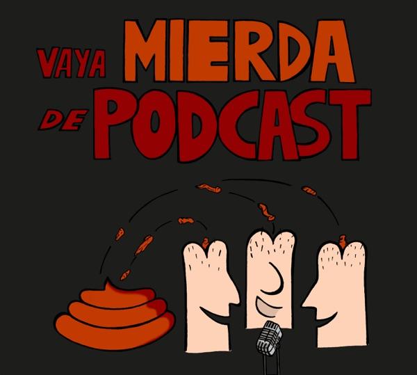 Vaya Mierda de Podcast