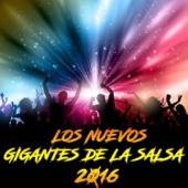 Los Nuevos Gigantes De La Salsa 2016