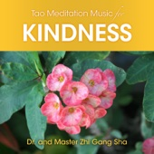 Tao Meditation Music for Kindness - Dr. & Master Zhi Gang Sha