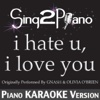 I Hate U, I Love U (Originally Performed by Gnash & Olivia O'Brien) [Piano Karaoke Version] - Single