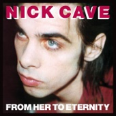 Nick Cave & The Bad Seeds - From Her to Eternity (2009 Remastered Version) artwork