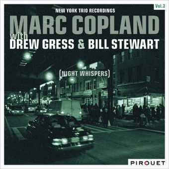 Night Whispers – New York Trio Recordings, Vol. 3 (feat. Drew Gress & Bill Stewart) – Marc Copland