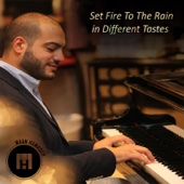 Set Fire to the Rain in Different Tastes