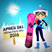 Après Ski Hütten Party Hits 2016