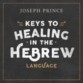 Keys to Healing in the Hebrew Language