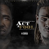 Act a Fool (feat. Fetty Wap) - Single