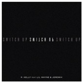 Switch Up (feat. Lil Wayne & Jeremih) - Single