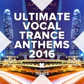 Ultimate Vocal Trance Anthems 2016