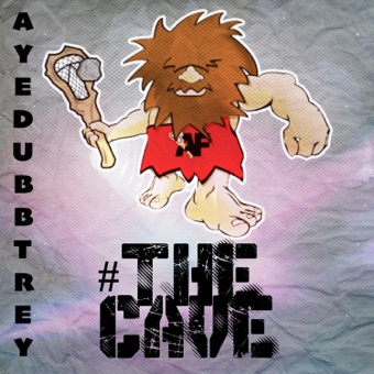 The Cave – AyeDubbTrey