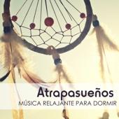 Atrapasueños - La Mejor Música Relajante para Dormir Profundamente toda la Noche