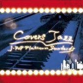 Covers Jazz ~J-POP Platinum Standards~