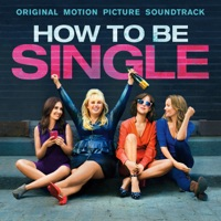 How To Be Single - Official Soundtrack