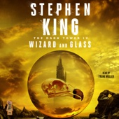 The Dark Tower IV: Wizard and Glass (Unabridged) - Stephen King