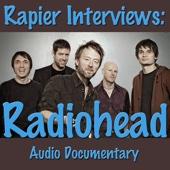 Rapier Interviews: Radiohead (Audio Documentary)