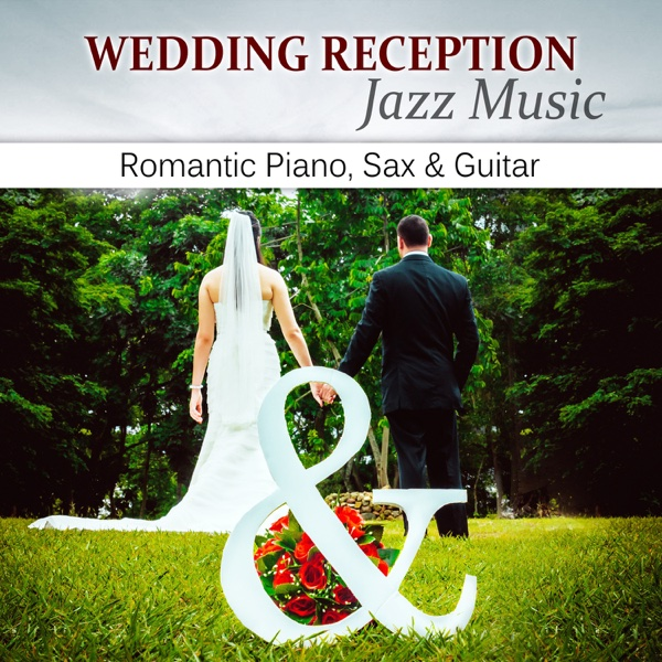 Wedding Reception Jazz Music Romantic Piano Sax Amp Guitar For Your Perfect Day Smooth Lounge