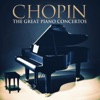Chopin: The Great Piano Concertos