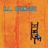 Wish I Was in Heaven Sitting Down - R.L. Burnside Cover Art