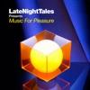 Late Night Tales: Music for Pleasure, Groove Armada