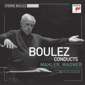 Pierre Boulez Edition: Mahler & Wagner - Pierre Boulez